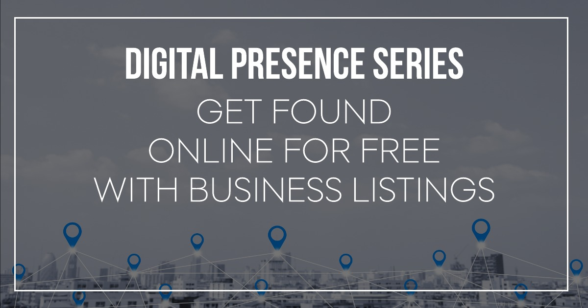 Digital Presence Series: Get Found Online For Free With Business