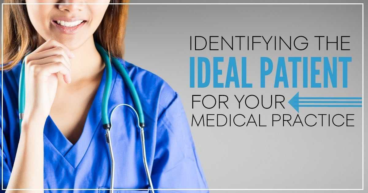 Identifying the Ideal Patient For Your Practice