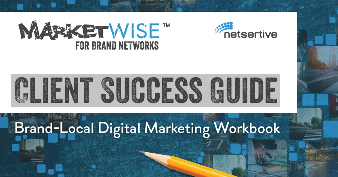 Netsertive MarketWise For Brand Networks Workbook for Brand Marketers Seeking a MarTech Solution